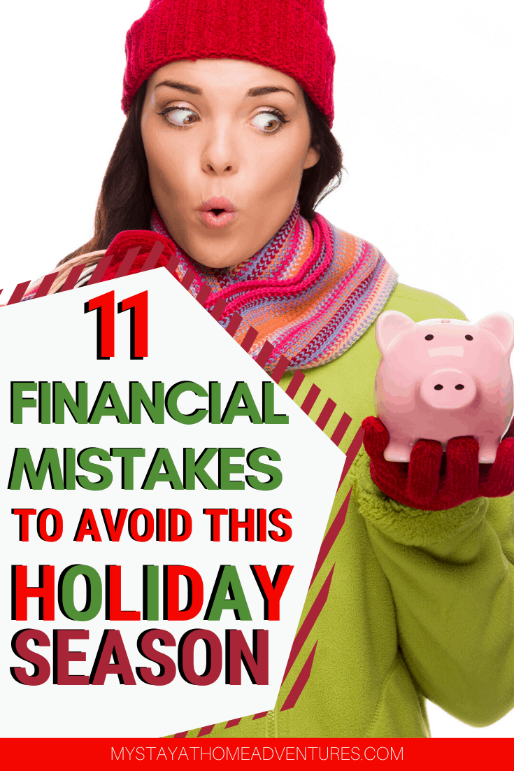 Here are 11 financial mistakes to avoid this holiday season to help you. Get to enjoy your holidays without stressing over your finances. via @mystayathome
