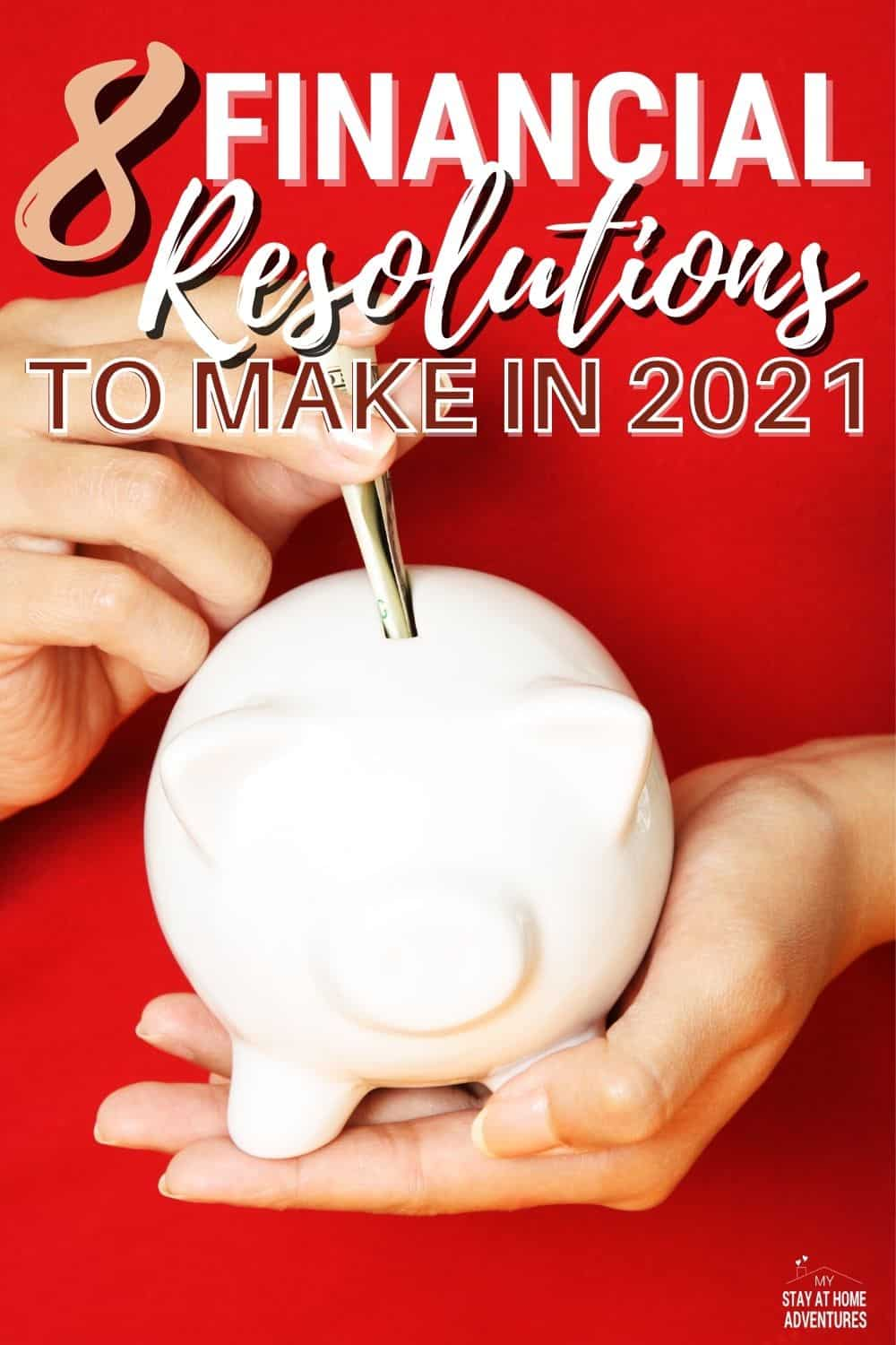 Check out 8 financial resolutions you can make in 2021 to make this year better for your financial health. Reduce your money stress this year. #2021 #financialgoals #moneymanagement via @mystayathome