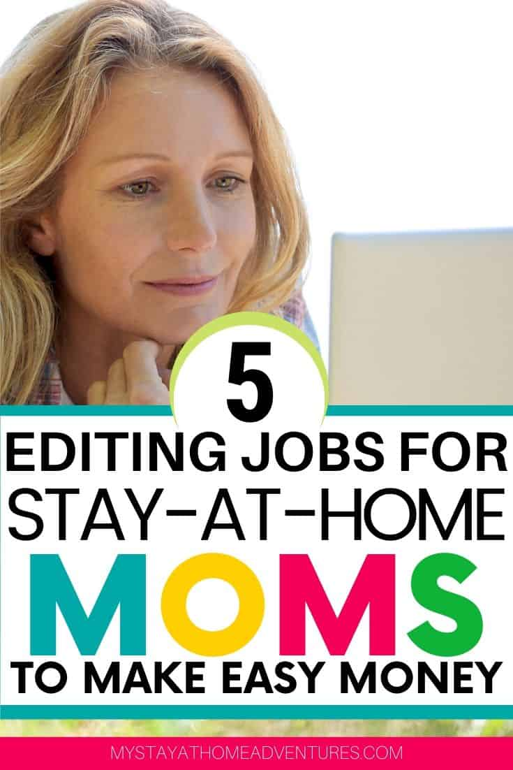 What's a freelance editing job? What are the 5 editing jobs for Stay-at-Home Moms that make them easy money? Learn all you need to know here. via @mystayathome