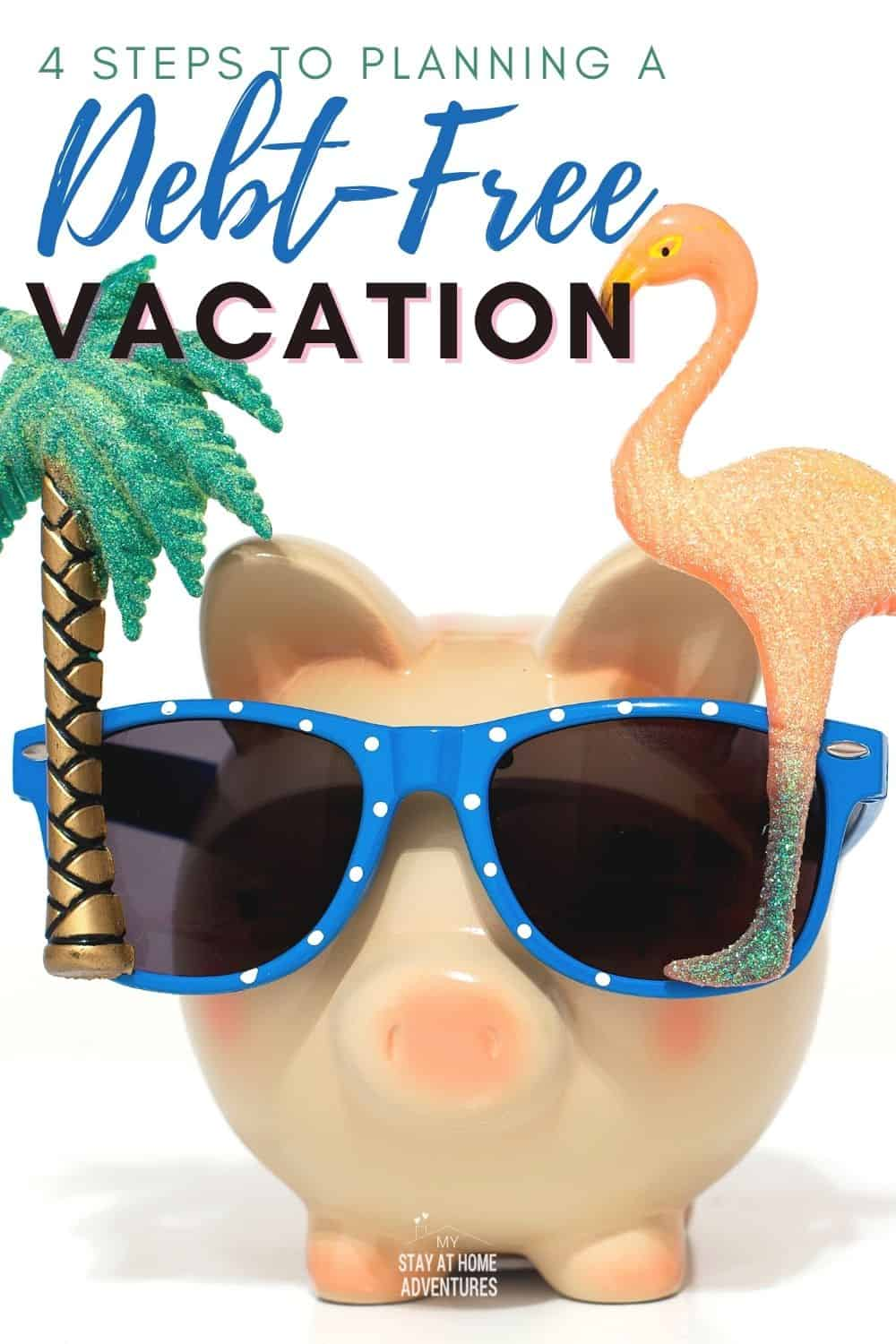 If you're planning a debt-free family vacation this year, start by following these four steps to plan and achieve your goal. Eliminate vacation debt with these four easy steps. via @mystayathome