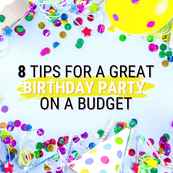 Planning a Great Birthday Party on a Budget: Tips and Tools (Free Printable)