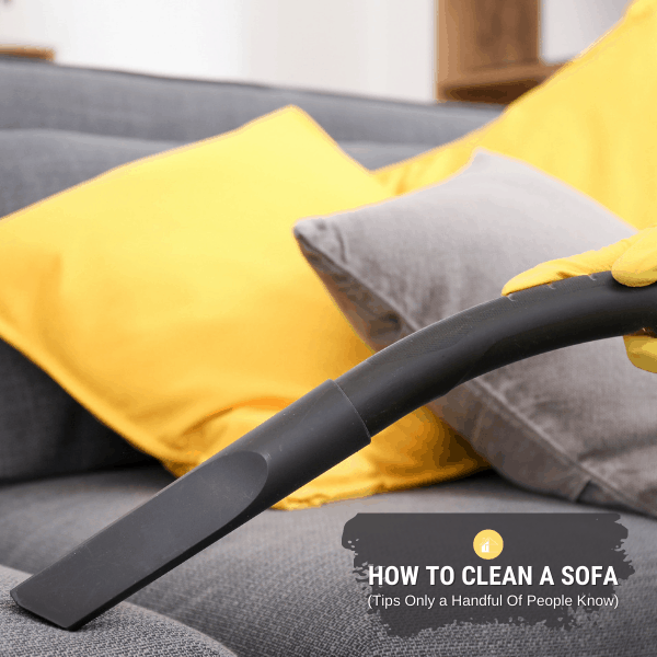 How To Clean A Sofa (Tips Only a Handful Of People Know)